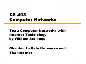 CS 408 Computer Networks Text Computer Networks with