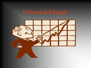 Demand Supply Demand refers to the want ability