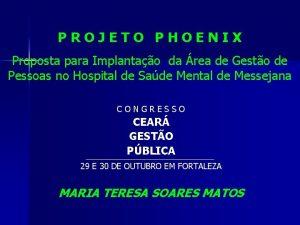PROJETO PHOENIX Proposta para Implantao da rea de