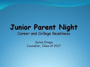 Junior Parent Night Career and College Readiness Sylvia