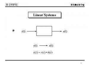 Linear Systems rt st 1 Linear Systems Superposition