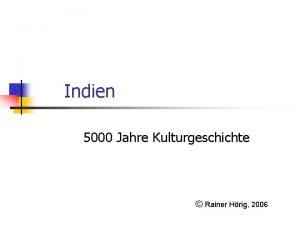 Indien 5000 Jahre Kulturgeschichte Rainer Hrig 2006 Der