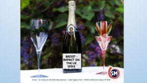 BREXIT IMPACT ON THE UK WINE INDUSTRY Brexit