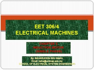 EET 3064 ELECTRICAL MACHINES CHAPTER 3 INDUCTION MOTOR