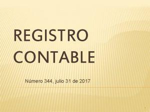REGISTRO CONTABLE Nmero 344 julio 31 de 2017