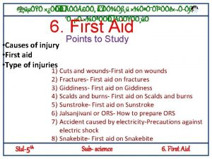 6 First Aid Causes of injury First aid