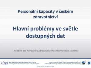 Personln kapacity v eskm zdravotnictv Hlavn problmy ve