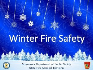 Winter Fire Safety Minnesota Department of Public Safety
