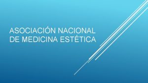 ASOCIACIN NACIONAL DE MEDICINA ESTTICA USOS TERAPUTICOS DEL