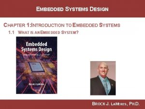 EMBEDDED SYSTEMS DESIGN CHAPTER 1 INTRODUCTION TO EMBEDDED