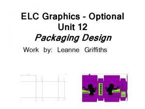 ELC Graphics Optional Unit 12 Packaging Design Work