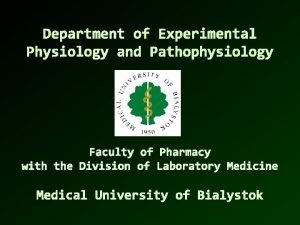 Department of Experimental Physiology and Pathophysiology Faculty of