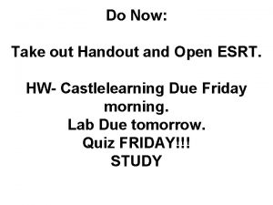 Do Now Take out Handout and Open ESRT