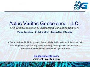 Actus Veritas Geoscience LLC Integrated Geoscience Engineering Consulting
