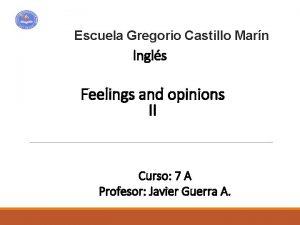 Escuela Gregorio Castillo Marn Ingls Feelings and opinions