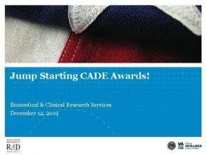 Jump Starting CADE Awards Biomedical Clinical Research Services