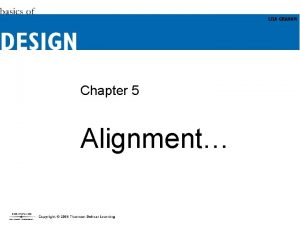 Chapter 5 Alignment Objectives Appreciate what alignment is