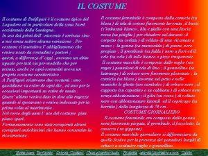 IL COSTUME Il costume di Putifigari il costume