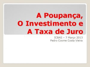 A Poupana O Investimento e A Taxa de