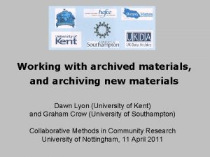 Working with archived materials and archiving new materials