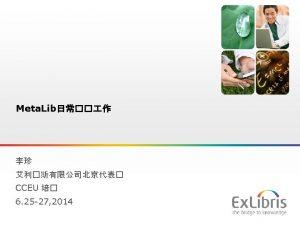 Meta Lib Meta Lib Ex Libris Ltd 2014
