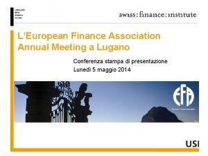 LEuropean Finance Association Annual Meeting a Lugano Conferenza