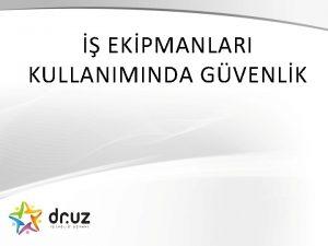 EKPMANLARI KULLANIMINDA GVENLK 1 TASARIM VE MALATTA GVENLK