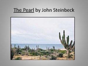 The Pearl by John Steinbeck Writers workshop Write