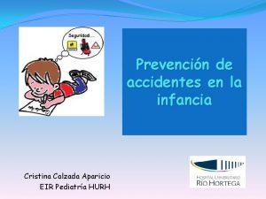 Prevencin de accidentes en la infancia Cristina Calzada