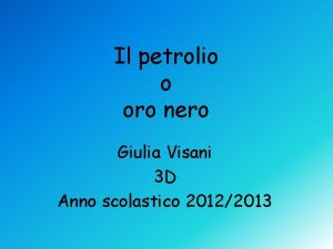 Il petrolio o oro nero Giulia Visani 3