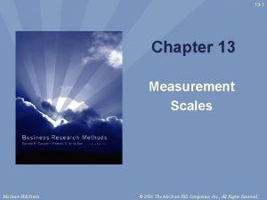 13 1 Chapter 13 Measurement Scales Mc GrawHillIrwin