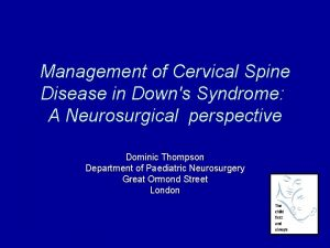 Management of Cervical Spine Disease in Downs Syndrome
