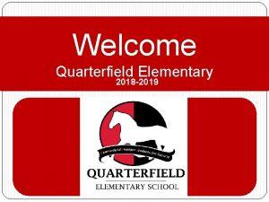 Welcome Quarterfield Elementary 2018 2019 2017 2018 Quarterfield