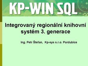 Integrovan regionln knihovn systm 3 generace Ing Petr