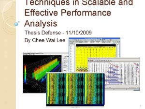 Techniques in Scalable and Effective Performance Analysis Thesis