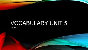 VOCABULARY UNIT 5 120115 DIRECTIONS Vocabulary Word Sentence