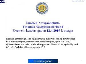 Suomen Navigaatioliitto 2019 Suomen Navigaatioliitto Finlands Navigationsfrbund Examen