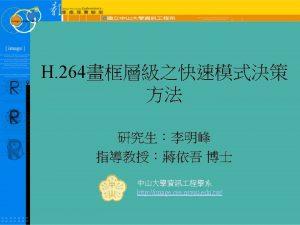 Outline H 264AVC Mode Decision FrameBased Fast Mode