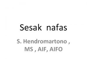 Sesak nafas S Hendromartono MS AIFO Penyebab sesak