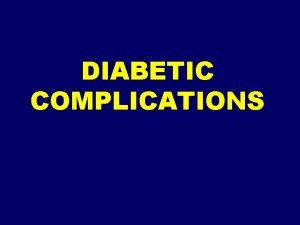 DIABETIC COMPLICATIONS COMPLICATIONS COMPLICATIONS COMPLICATIONS COMPLICATIONS CVD Risk