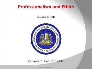 Professionalism and Ethics November 20 2019 Christopher P