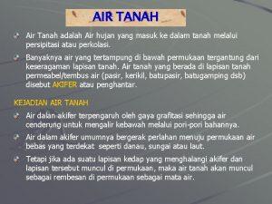 AIR TANAH Air Tanah adalah Air hujan yang