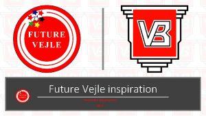 Future Vejle inspiration Possession og genpres 2019 Possession