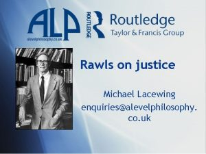 Rawls on justice Michael Lacewing enquiriesalevelphilosophy co uk