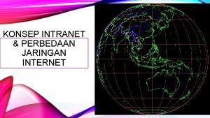 KONSEP INTRANET PERBEDAAN JARINGAN INTERNET SUBJECT Perbedaan Internet