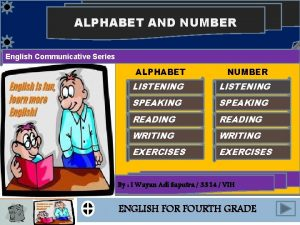 ALPHABET AND NUMBER English Communicative Series ALPHABET NUMBER