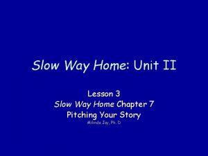 Slow Way Home Unit II Lesson 3 Slow