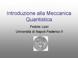Introduzione alla Meccanica Quantistica Fedele Lizzi Universit di