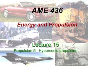 AME 436 Energy and Propulsion Lecture 15 Propulsion