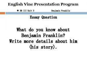 English Vine Presentation Program u EB III Unit